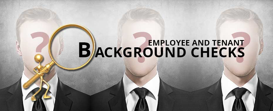 EMPLOYEE AND TENANT BACKGROUND CHECKS